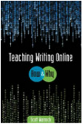 Picture of the book cover of Teaching Writing Online: How & Why.